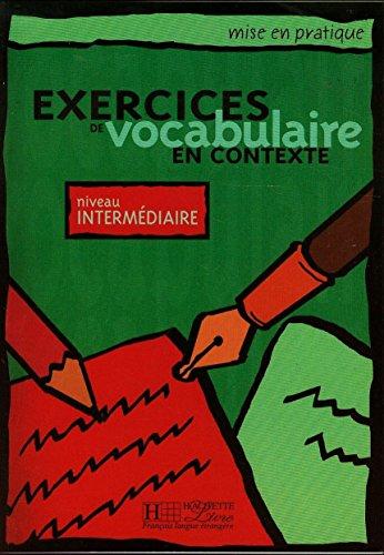 Exercices de vocabulaire en contexte: Livre de l'eleve - niveau intermedia (Mise en pratique) por Anne Akyuz