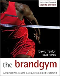 The Brand Gym: A Practical Workout to Gain & Retain Brand Leadership