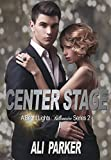 Center Stage (Bright Lights Billionaire Book 2) (English Edition)