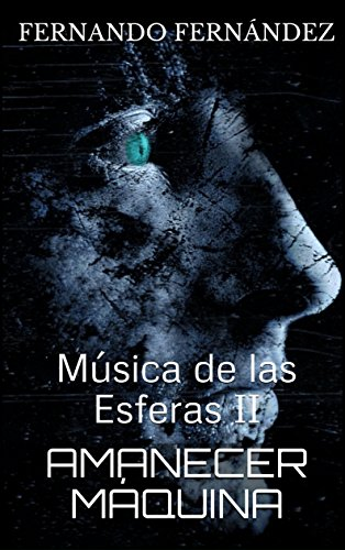 Amanecer Máquina: Música de las Esferas II por Fernando Fernández
