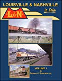 Louisville & Nashville In Color Volume 1 [Hardcover] by