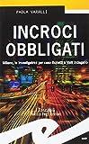 Incroci obbligati. Milano, le investigatrici per caso Bonetti e Valli indagano