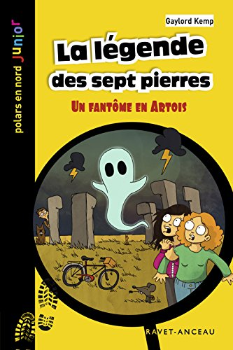 La légende des sept pierres: Un fantôme en Artois (Polars en Nord Junior t. 27)