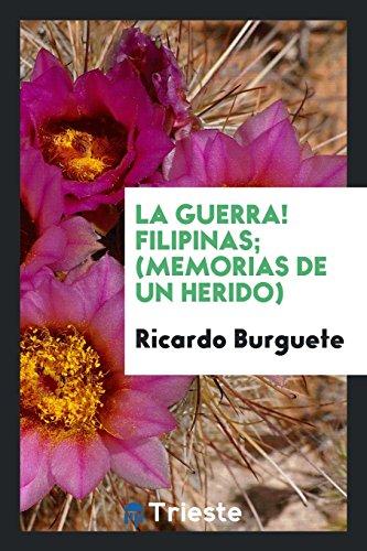Descargar Libro La guerra! Filipinas (Memorias de un herido) de Ricardo Burguete