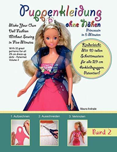Puppenkleidung ohne Nähen: - Prinzessin in 5 Minuten, Band 2