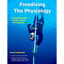 Freediving The Physiology: A complete guide for the 3 levels of freediving (Freediving Books Book 2) (English Edition)