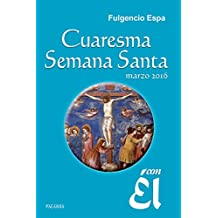 Cuaresma-Semana Santa 2016, con Él. Marzo 2016