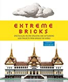 Front cover for the book Extreme Bricks: Spectacular, Record-Breaking, and Astounding LEGO Projects from around the World by Sarah Herman