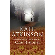 By Kate Atkinson Case Histories (Jackson Brodie) (First Paperback Edition)