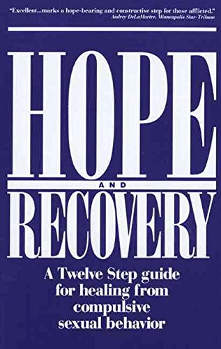 [Hope and Recovery: A Twelve Step Guide for Healing from Compulsive Sexual Behaviour] (By: Hazelden Publishing) [published: April, 1994]