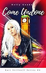 Come Undone: Book #4 Kari Stillwell Series