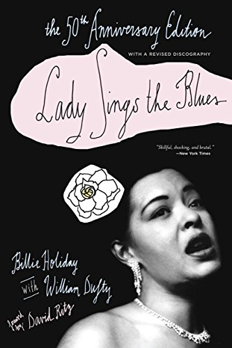 Lady Sings the Blues: The 50th-Anniversay Edition with a Revised Discography (Harlem Moon Classics) por Billie Holiday
