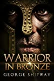 Front cover for the book Warrior in Bronze by George Shipway