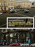 Reiseführer Russland - St. Petersburg - Die goldene Stadt an der Newa