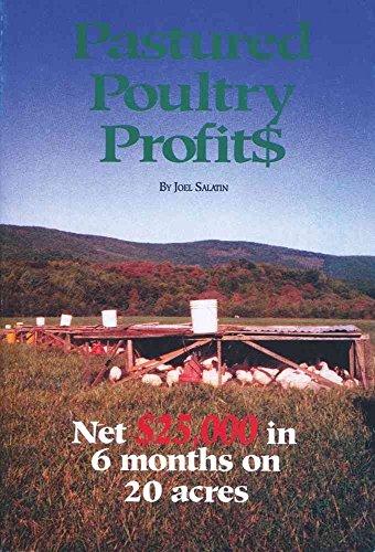 [Pastured Poultry Profit$] (By: Joel Salatin) [published: July, 1996]