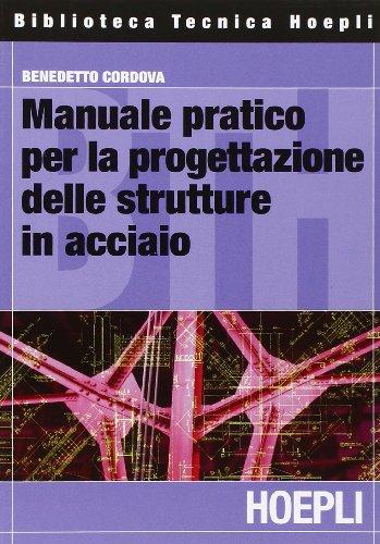 Manuale pratico per la progettazione delle strutture in acciaio