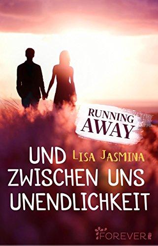 Running away: Und zwischen uns Unendlichkeit (Running with you 2)
