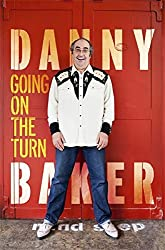 Going on the Turn by Danny Baker (2017-02-09)