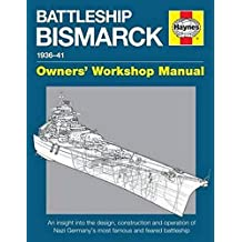 Battleship Bismarck Manual: Nazi Germany's Most Famous and Feared Battleship (Owners' Workshop Manual)