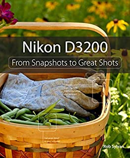 Nikon D3200: From Snapshots to Great Shots (0321864433) | Amazon Products