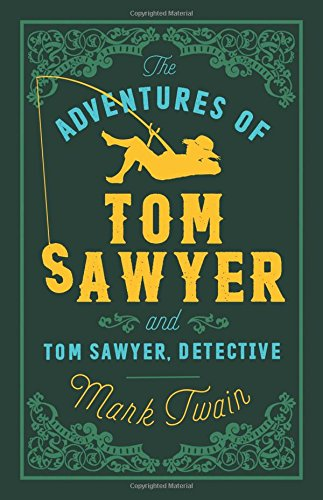 The Adventures Of Tom Sawyer Detective (Alma Classics Evergreens)