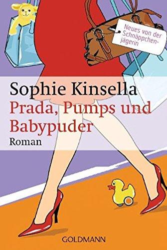 Prada, Pumps und Babypuder: Ein Shopaholic-Roman 5 (Schnäppchenjägerin Rebecca Bloomwood, Band 5) (Sophia Light 5)