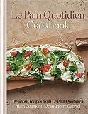 Le Pain Quotidien Cookbook: Delicious recipes from Le Pain Quotidien by Coumont, Alain, Gabriel, Jean-Pierre (2013) Hardcover