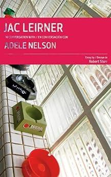 Jac Leirner in conversation with / en conversacion con Adele Nelson (Conversations / Conversaciones Book 3) (English Edition) par [Nelson, Adele]