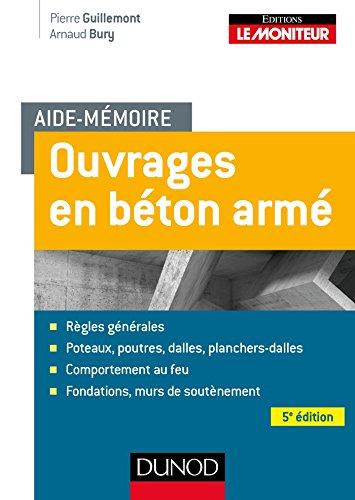 Aide-mémoire - Ouvrages en béton armé - 5e éd. por Arnaud Bury