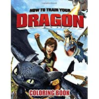 How To Train Your Dragon Coloring Book: Great Coloring Pages For Kids - Ages 3-7