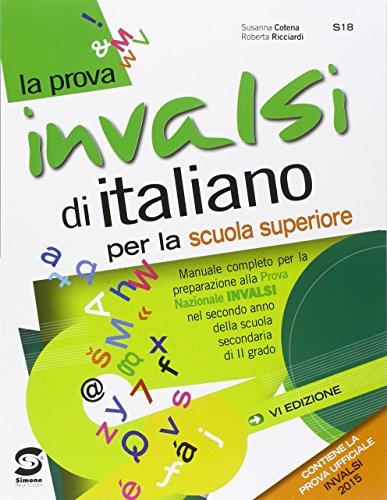 La prova INVALSI di italiano. Con e-book. Con espansione online. Per le Scuole superiori