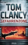 Gefahrenzone: Thriller (JACK RYAN, Band 15) - Tom Clancy