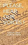 PLEASE, HEAR OUR VOICES !: International Personal Stories on the Political Conditions