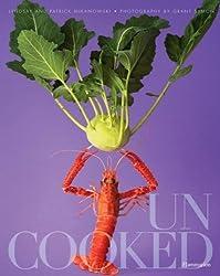 Uncooked by Mikanowski, Lyndsay, Mikanowski, Patrick (2009) Hardcover