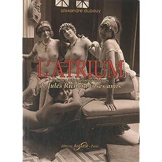 L'atrium et autres délires photographiques de Jules Richard & ses amis