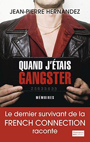 Quand j'étais gangster par Jean-Pierre Hernandez