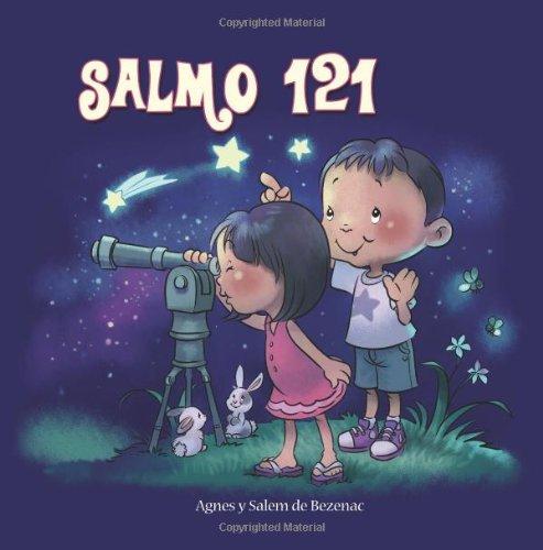 Salmo 121: Dios cuida por nosotros: Volume 4 (Capítulos de la Biblia para niños) por Agnes de Bezenac