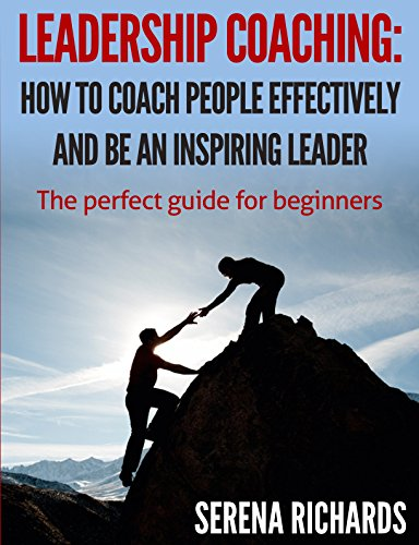 Leadership Coaching: Leading At The Edge: Inspire, Persuade, Influence, Gain Power and Trust
