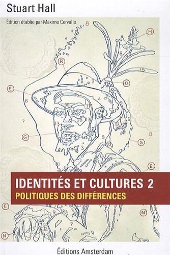 Identits et cultures 2 : Politiques des diffrences