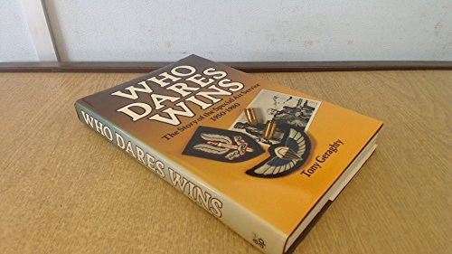 WHO DARES WINS: THE STORY OF THE SPECIAL AIR SERVICE 1950-1980. (Special Air Service)