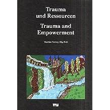 Trauma und Ressourcen /Trauma and Empowerment (Curare-Sonderband / Curare Special Volume)