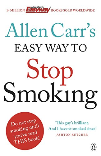 Allen Carr\'s Easy Way to Stop Smoking: Be a Happy Non-smoker for the Rest of Your Life