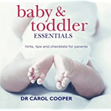 Baby & Toddler Essentials: Hints, Tips and Checklists for Parents