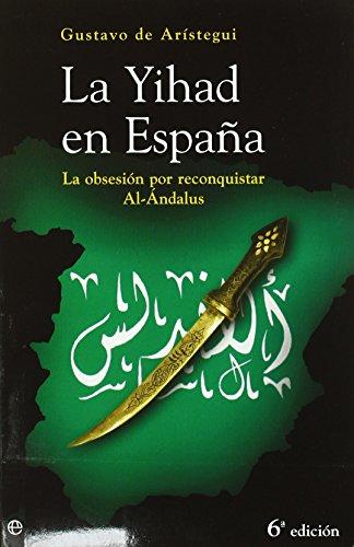 Yihad en España, la (Actualidad (esfera)) de Gustavo De Aristegui (22 nov 2005) Tapa blanda