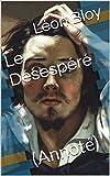 Le Désespéré - (Annoté) - Format Kindle - 1,99 €