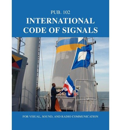 [(International Code of Signals: For Visual, Sound, and Radio Communication)] [Author: Nima] published on (May, 2011)