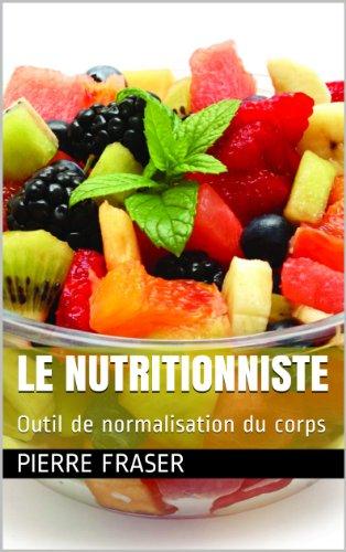 Le nutritionniste: Outil de normalisation du corps (Le corps obèse objet d'aversion t. 3)