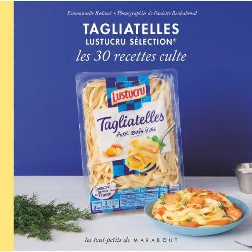 Tagliatelles Lustucru : les 30 recettes culte