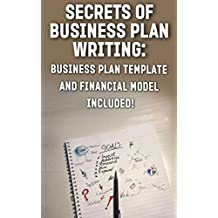 Secrets of Business Plan Writing: Business Plan Template and Financial Model Included! (English Edition)