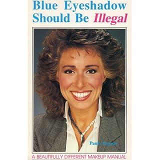 Blue Eyeshadow Should be Illegal